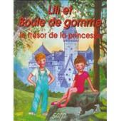 Lili Et Boule De Gomme, Le Tr�sor De La Princesse de francis keller