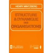 Structure Et Dynamique Des Organisations de Henry Mintzberg