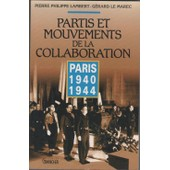 Partis & Mouvements De La Collaboration - Paris 40-44 de G�rard Le Marec