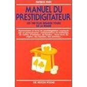 Manuel Du Prestidigitateur - Les 100 Plus Grands Tours De La Magie de Patrick Page