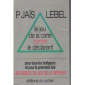 Le Jeu De La Carte Contre Le D�clarant de Pierre Ja�s