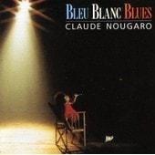 Bleu, Blanc, Blues - Claude Nougaro