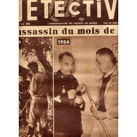 Detective N� 413 : L'assassin Du Mois De Mai : Montargis, Cinq Ans S�parent Ces Deux Photos, Le Gendarme � Chang� ; Le Meurtrier Est Le M�me : Robert M�tier...