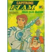 Capitaine Flam - Raid Sur Alcor de j.c. duvernois