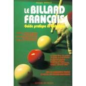 Le Billard Fran�ais - Guide Pratique Et Technique de Georges Vassalo