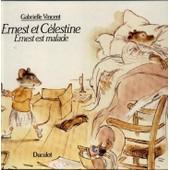 Ernest Et Celestine Ernest Est Malade de Gabrielle Vincent