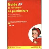 Guide Ap De L'auxiliaire De Pu�riculture - Modules Sp�cifiques 7 � 12 de Marie-Jeanne Georgin