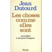 Les Choses Comme Elles Sont de Jean Dutourd