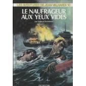 Les Aventures De Jean Valhardi Tome 10 - Le Naufrageur Aux Yeux Vides de Andr�-Paul Duch�teau