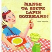 Mange Ta Soupe Lapin Gourmand ! de Virginie Desmoulins