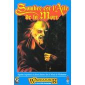 Sombre Est L'aile De La Mort - Sc�nario De Warhammer de -, -
