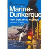 Marine-Dunkerque - Mon �quipe Au Combat de MAURICE GUIERRE