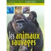 Atlas Junior - Les Animaux Sauvages de benoit grenier