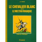 Le Chevalier Blanc Suivi De Le Nectar Magique de Funcken