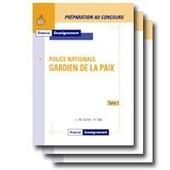 Pr�paration Au Concours Gardien De La Paix De La Police Nationale T.1, T.2, T.3 de jean-marie gomez
