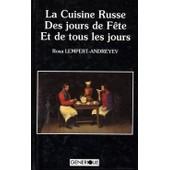 La Cuisine Russe, Des Jours De F�te Et De Tous Les Jours de lempert-andreyev, rosa