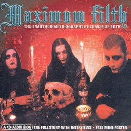 maximum filth - the unauthorised biography of cradle of filth - with a free mini poster