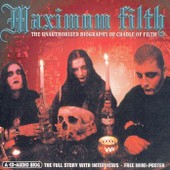Maximum Filth - The Unauthorised Biography Of Cradle Of Filth - With A Free Mini Poster - Cradle Of Filth