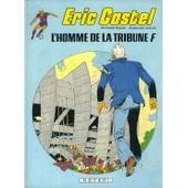Éric Castel - N° 5 - L'homme De La Tribune F de Hugues, Françoise