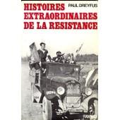Histoires Extraordinaires De La R�sistance de Paul Dreyfus