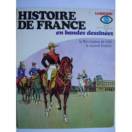 Histoire De France En Bande Dessin�es N� 19, La R�volution De 1848 Le Second Empire