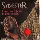 I Need Somebody To Love Tonight - Sylvester, Silvester