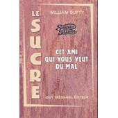 Sugar Blues - Le Roman Noir Du Sucre Blanc de William Dufty