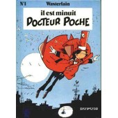 Docteur Poche Tome 1 - Il Est Minuit, Docteur Poche de Marc Wasterlain