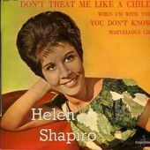 Don't Treat Me Like A Child - Helen Shapiro