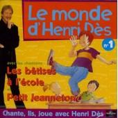 Le Monde D'henri D�s - N� 1 : Les B�tises � L'�cole Et Petit Jeanneton - D�s, Henri