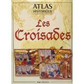 Atlas Historique : Les Croisades de Angus Konstam