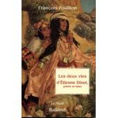 Les Deux Vies D'etienne Dinet, Peintre En Islam de Fran�ois Pouillon