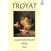 La Gouvernante Fran�aise + Aliocha + Youri de henri troyat