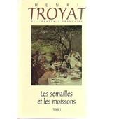 Les Semailles Et Les Moissons - Complet : 5 Volumes de henri troyat