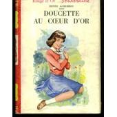Doucette Au Coeur D'or Illustr� Par Jean Sidobre de renee aurembou