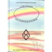 L'�tre Humain : Une Symphonie Inachev�e de Bourdin, Dominique (Dr)