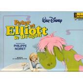 Walt Disney Pr�sente Peter Et Elliott Le Dragon (Livre Disque Collection Disneyland) - Philippe Noiret