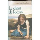 Le Chant De L'oc�an de marie-bernadette, dupuy
