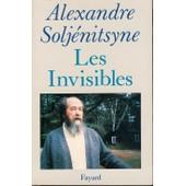 Les Invisibles de alexandre soljenitsyne