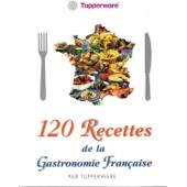 120 Recettes De La Gastronomie Fran�aise de nathalie moussez