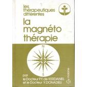 La Magn�toth�rapie - Th�rapeutique Diff�rente de Ir�ne De Kerdaniel-Ariche