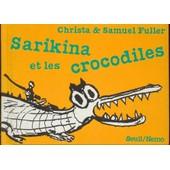 Sarikina Et Les Crocodiles de Christa Fuller