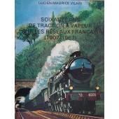 Soixante Ans De Traction � Vapeur Sur Les R�seaux Fran�ais(1907-1967) de Vilain Lucien Maurice