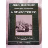 La Grossdeutschland - Du Regiment Au Panzerkorps 1939-1945 de Fran�ois De Lannoy