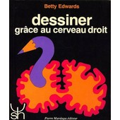 Dessiner Grace Au Cerveau Droit - 8�me Edition de Betty Edwards