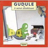 Gudule Et Le Miroir D�sob�issant de Magali Chaudet