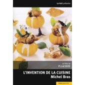 L'invention De La Cuisine - Michel Bras de Paul Lacoste