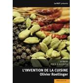 L'invention De La Cuisine - Olivier Roellinger de Paul Lacoste