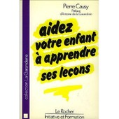 Aidez Votre Enfant A Apprendre Ses Lecons de Causy, Pierre