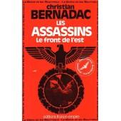 Les Assassins.Le Front De L'est de christian bernadac